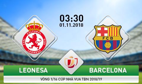 Nhận định Leonesa vs Barcelona, 03h30 ngày 01/11: Cúp Nhà vua TBN