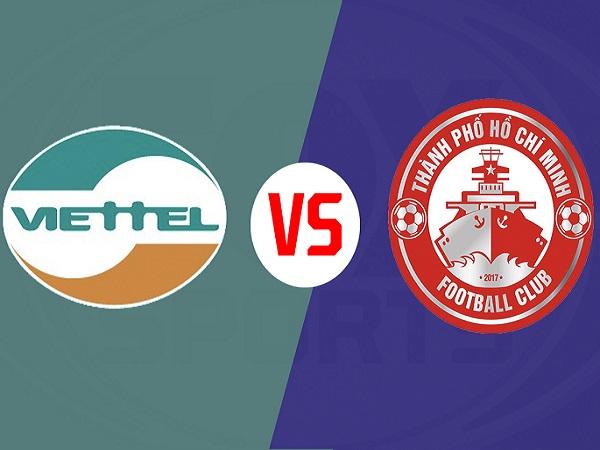 Nhận định Viettel vs TP. HCM, 19h00 ngày 28/06