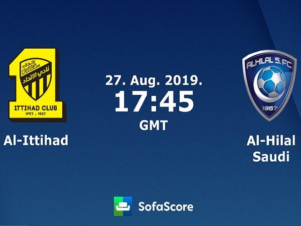Nhận định Al Ittihad vs Al Hilal, 0h45 ngày 28/08