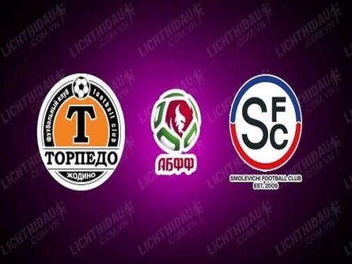 Nhận định Torpedo Zhodino (R) vs FC Smolevichi (R), 21h00 ngày 28/5