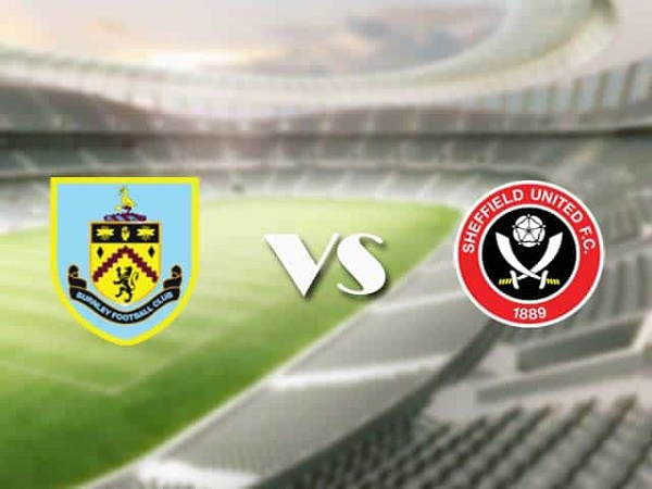 Nhận định Burnley vs Sheffield United – 01h00 30/12, Premier League