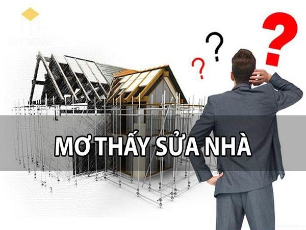 Mơ thấy sửa nhà có điềm báo gì? đánh con số nào?