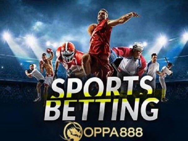Sức hút của cá cược thể thao tại Oppa888