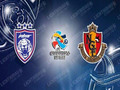 Nhận định Johor Darul Takzim vs Nagoya Grampus (21h00 ngày 22/6)