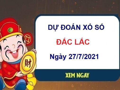 Dự đoán XSDLK ngày 27/7/2021 chốt số Đắc Lắc thứ 3