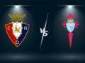 Nhận định, soi kèo Osasuna vs Celta Vigo – 03h00 24/08, VĐQG Tây Ban Nha